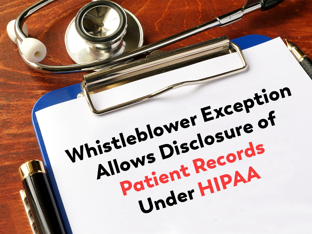 Whistleblower Exception Allows Disclosure of Patient Records